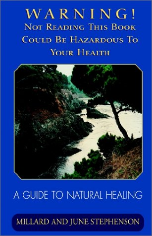 9781401023157: Warning: Not Reading This Book Could Be Hazardous to Your Health: A Guide to Natural Healing