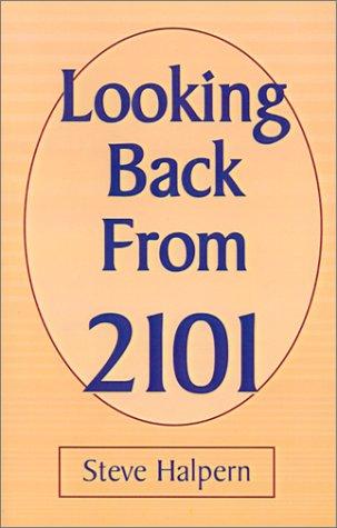 Looking Back from 2101: Halpern, Steve