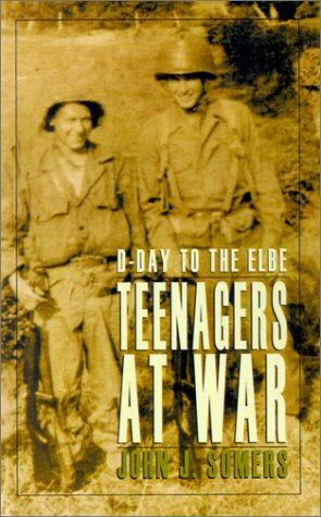 9781401027261: Teenagers at War: D-Day to the Elbe