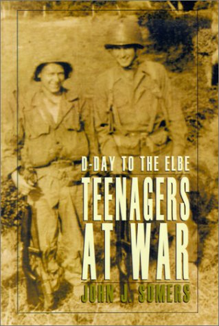 9781401027278: Teenagers at War: D-Day to the Elbe