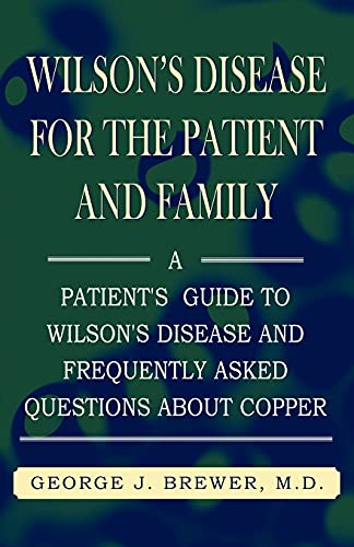 9781401029043: Wilson's Disease for the Patient and Family: A Patient's Guide to Wilson's Disease and Frequently Asked Questions about Copper