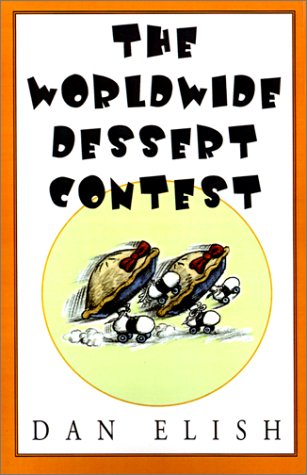 9781401032524: The Worldwide Dessert Contest
