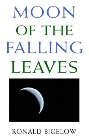 Moon of the Falling Leaves: Ronald Bigelow