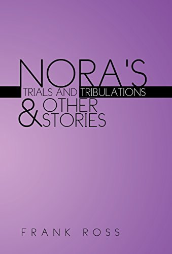 NORA'S TRIALS AND TRIBULATIONS & OTHER STORIES (1401037526) by Frank Ross