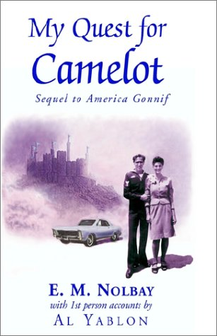 My Quest for Camelot: Sequel to American Gonnif: E. M. Nolbay