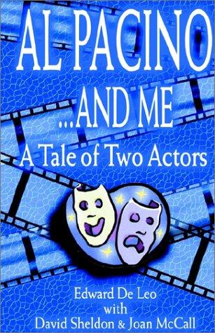Al Pacino . and Me : A: David Sheldon; Joan