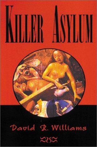 KILLER ASYLUM: Williams, David R.