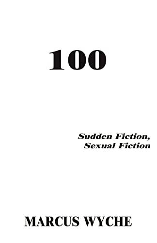 9781401040451: 100: Sudden Fiction, Sexual Fiction