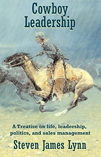 Cowboy Leadership: Lynn, Steven James