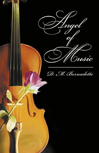 Angel of Music: D. M. Bernadette