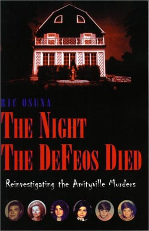 9781401046453: The Night the Defeos Died: Reinvestigating the Amityville Murders