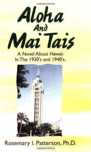 Aloha and Mai Tais: Patterson Ph.D., Rosemary I