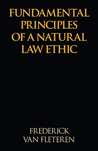 9781401047467: Fundamental Principles of a Natural Law Ethic