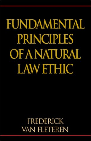 9781401047474: Fundamental Principles of a Natural Law Ethic