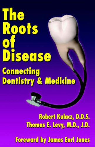 9781401048952: The Roots of Disease: Connecting Dentistry and Medicine