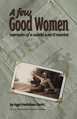 9781401049812: A Few Good Women: Memoirs of a World War II Marine