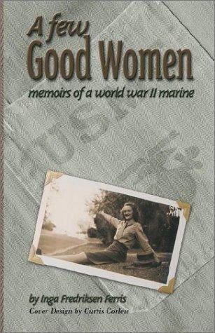 9781401049829: A Few Good Women: Memoirs of a World War II Marine