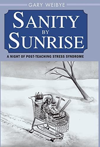 Sanity by Sunrise (1401050522) by Weibye, Gary