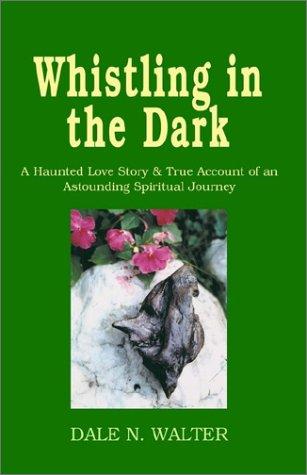 Whistling in the Dark: Walter, Dale N.