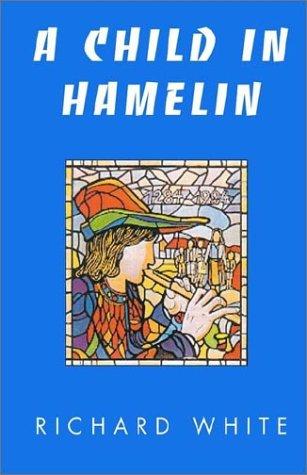 A Child in Hamelin: White, Richard