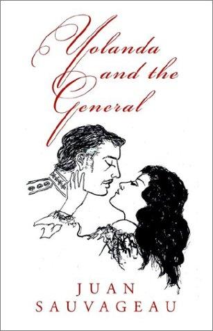 Yolanda and the General: Sauvageau, Juan
