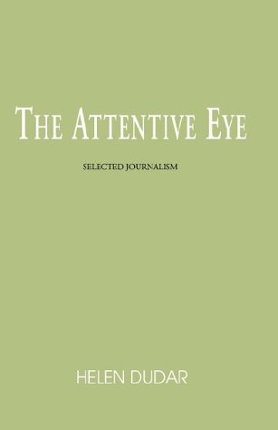 9781401059958: The Attentive Eye: Selected Journalism