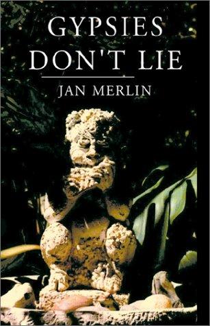 Gypsies Don't Lie: Jan Merlin