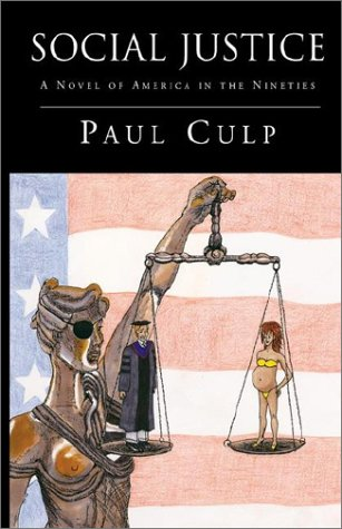 9781401064457: Social Justice: A Novel of America in the Nineties