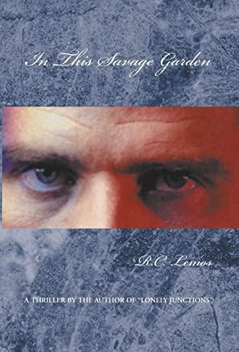 In This Savage Garden: R. C. Lemos