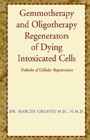 9781401067137: Gemmotherapy and Oligotherapy Regenerators of Dying Intoxicated Cells