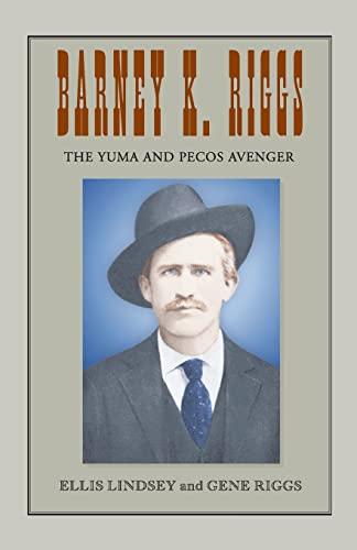 9781401070601: Barney K. Riggs: The Yuma and Pecos Avenger