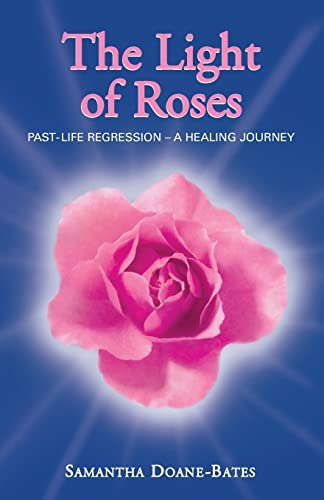 The Light of Roses - Past Life Regression - a Healing Journey