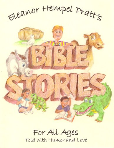 Eleanor Hempel Pratt's Bible Stories For All Ages: Pratt, Eleanor Hempel