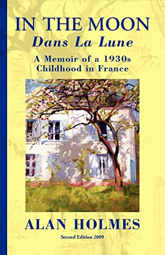 9781401084301: In the Moon: A Memoir of a 1930s Childhood in France