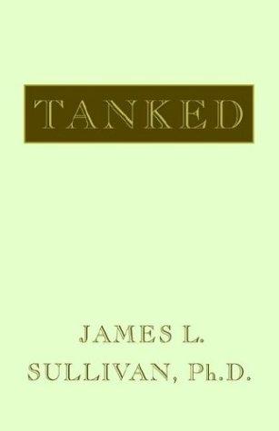 Tanked: Sullivan, James L.