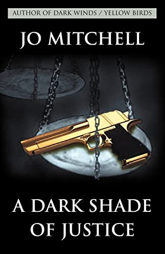 A Dark Shade of Justice: Jo Mitchell