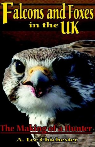 9781401092467: Falcons and Foxes in the U.K: The Making of a Hunter