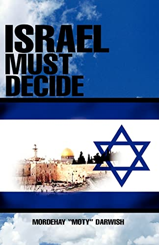 9781401093938: Israel Must Decide