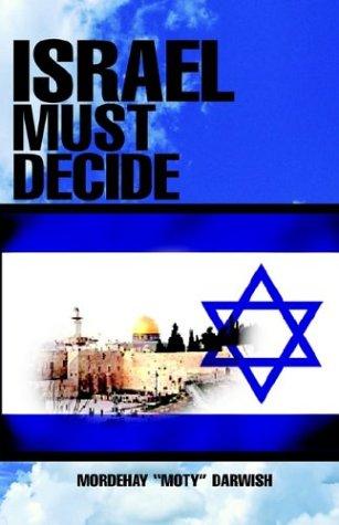 9781401093945: Israel Must Decide