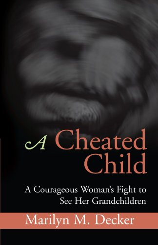9781401095666: A Cheated Child: A Courageous Woman's Fight to See Her Grandchildren