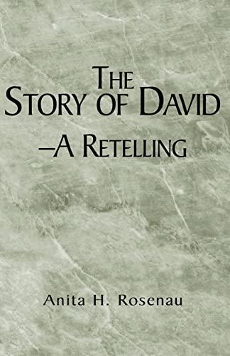 The Story of David- A Retelling: Anita H Rosenau