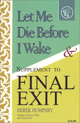 9781401102869: Let Me Die Before I Wake & Supplement to Final Exit
