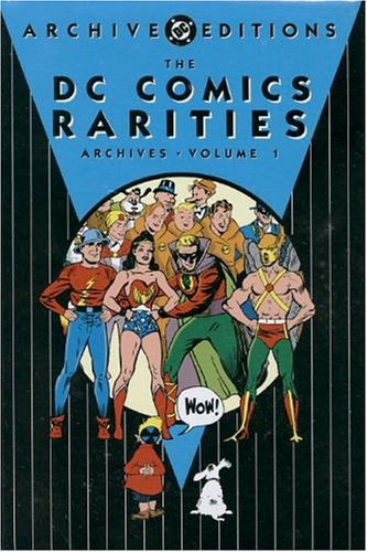 The DC Comics Rarities Archives Volume 1