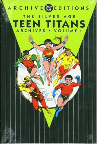 The Silver Age Teen Titans Archives, Volume 1