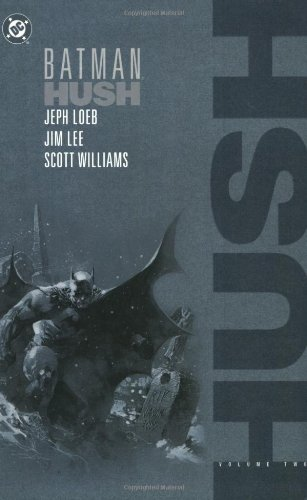 Batman: Hush - VOL 02: Loeb, Jeph
