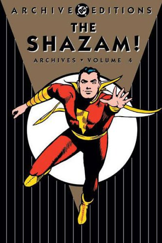 9781401201609: Shazam!, The: Archives - Volume 4 (DC Archive Editions)