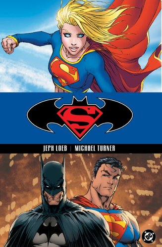 Superman/Batman, Vol. 2: Supergirl (1401202500) by Jeph Loeb; Michael Turner