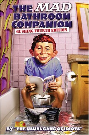 The Mad Bathroom Companion: The Gushing Fourth Edition: The Usual Gang of Idiots