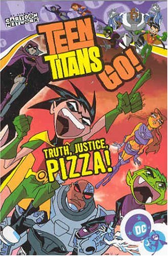 9781401203337: TEEN TITANS GO 01 TRUTH JUSTICE PIZZA (Teen Titans Go (Graphic Novels))