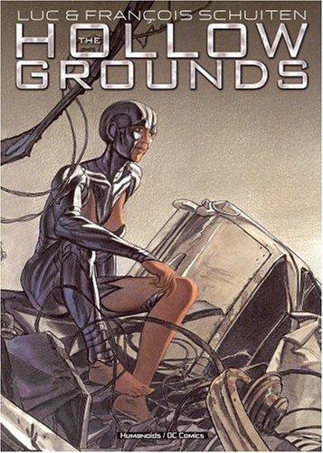 The Hollow Grounds: Schuiten, Luc; Schuiten, Francois
